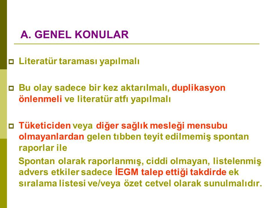 A. GENEL KONULAR Literatür taraması yapılmalı