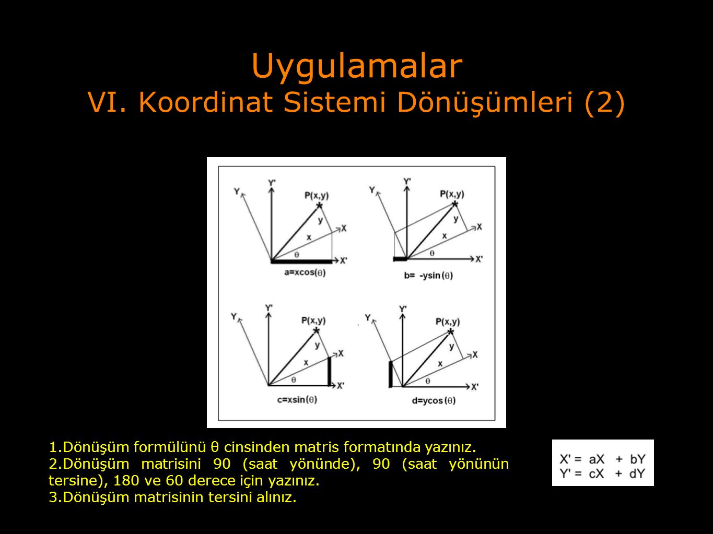 Uygulamalar VI. Koordinat Sistemi Dönüşümleri (2)