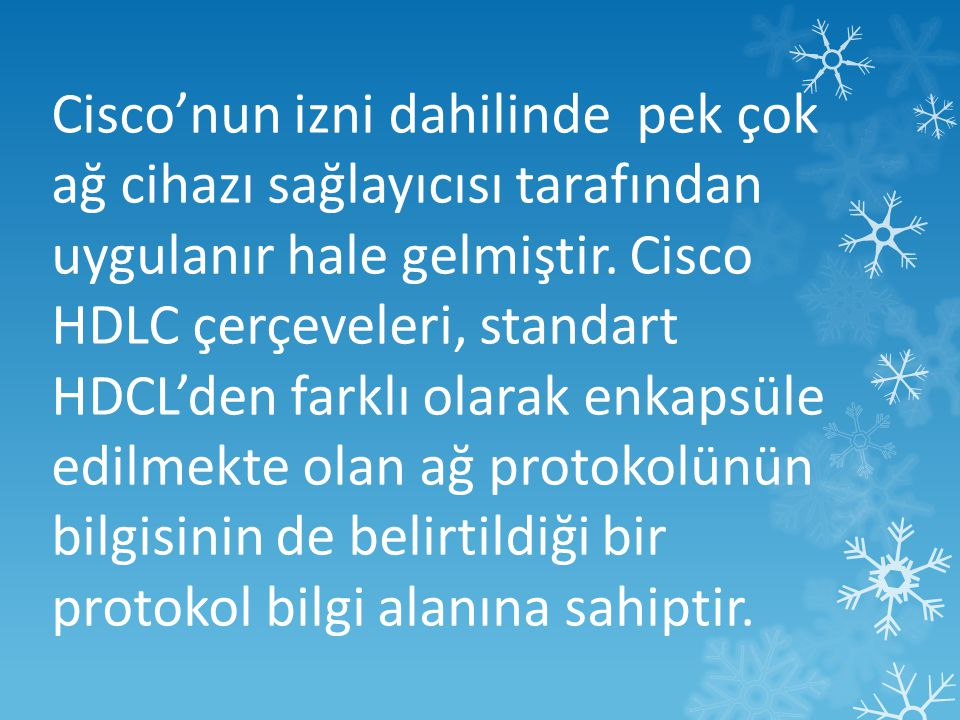 Cisco'nun izni dahilinde pek çok ağ cihazı sağlayıcısı tarafından uygulanır hale gelmiştir.