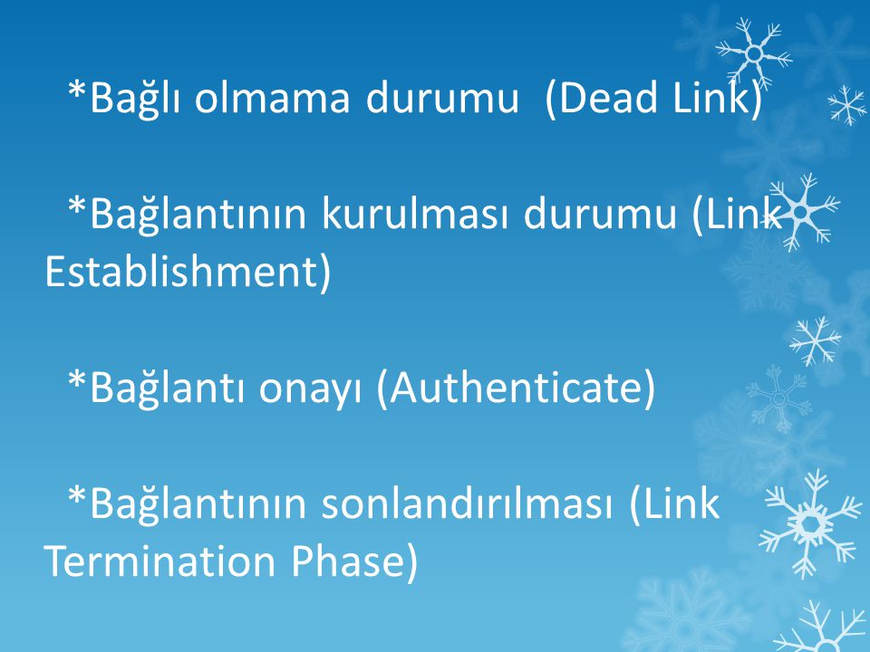 *Bağlı olmama durumu (Dead Link)