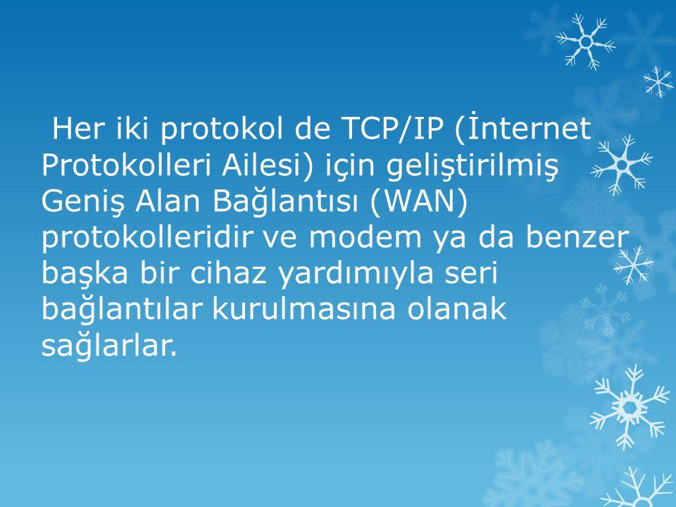 Her iki protokol de TCP/IP (İnternet Protokolleri Ailesi) için geliştirilmiş Geniş Alan Bağlantısı (WAN) protokolleridir ve modem ya da benzer başka bir cihaz yardımıyla seri bağlantılar kurulmasına olanak sağlarlar.