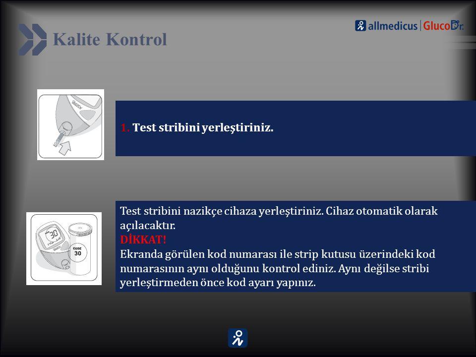 Kalite Kontrol 1. Test stribini yerleştiriniz.