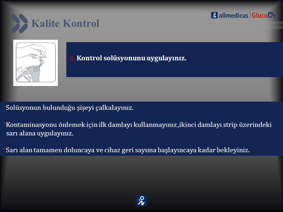 Kalite Kontrol 2. Kontrol solüsyonunu uygulayınız.
