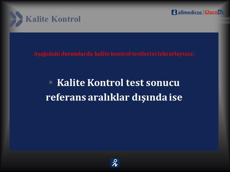 Kalite Kontrol test sonucu referans aralıklar dışında ise