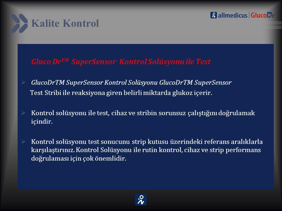 Kalite Kontrol Gluco DrTM SuperSensor Kontrol Solüsyonu ile Test