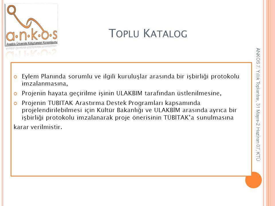 Toplu Katalog Eylem Planında sorumlu ve ilgili kuruluşlar arasında bir işbirliği protokolu imzalanmasına,