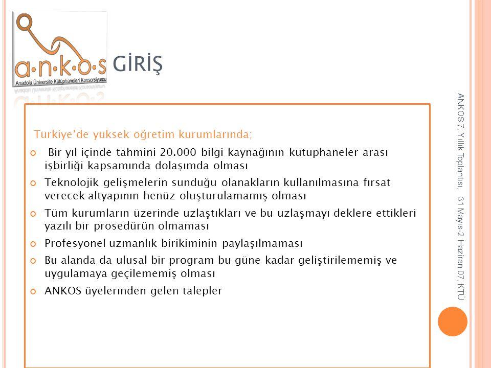 GİRİŞ Türkiye'de yüksek öğretim kurumlarında;