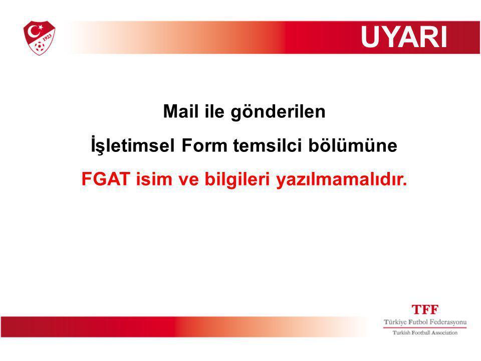 UYARI Mail ile gönderilen İşletimsel Form temsilci bölümüne