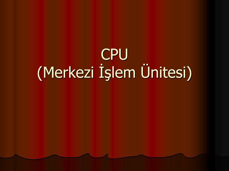 CPU (Merkezi İşlem Ünitesi)