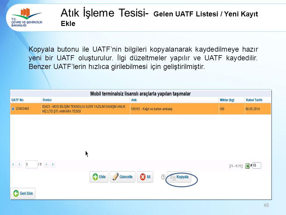 Atık İşleme Tesisi- Gelen UATF Listesi / Yeni Kayıt Ekle