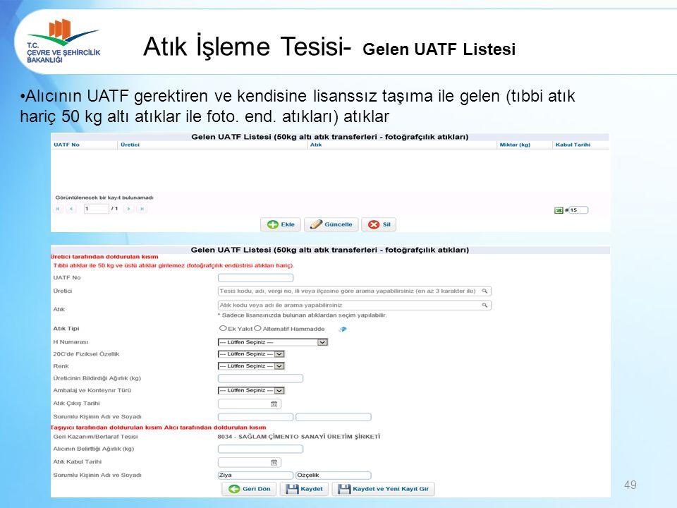 Atık İşleme Tesisi- Gelen UATF Listesi