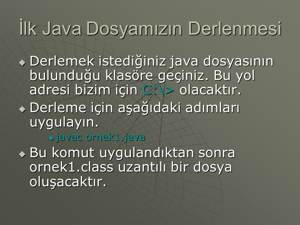 İlk Java Dosyamızın Derlenmesi