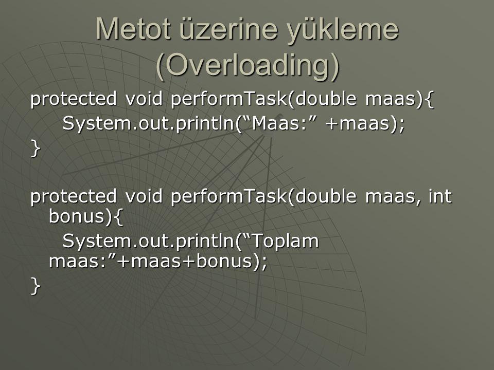 Metot üzerine yükleme (Overloading)