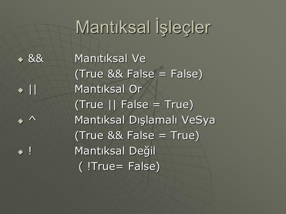Mantıksal İşleçler && Manıtıksal Ve (True && False = False)