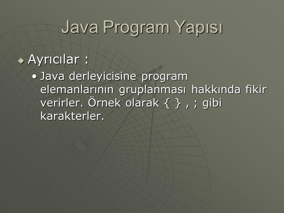 Java Program Yapısı Ayrıcılar :