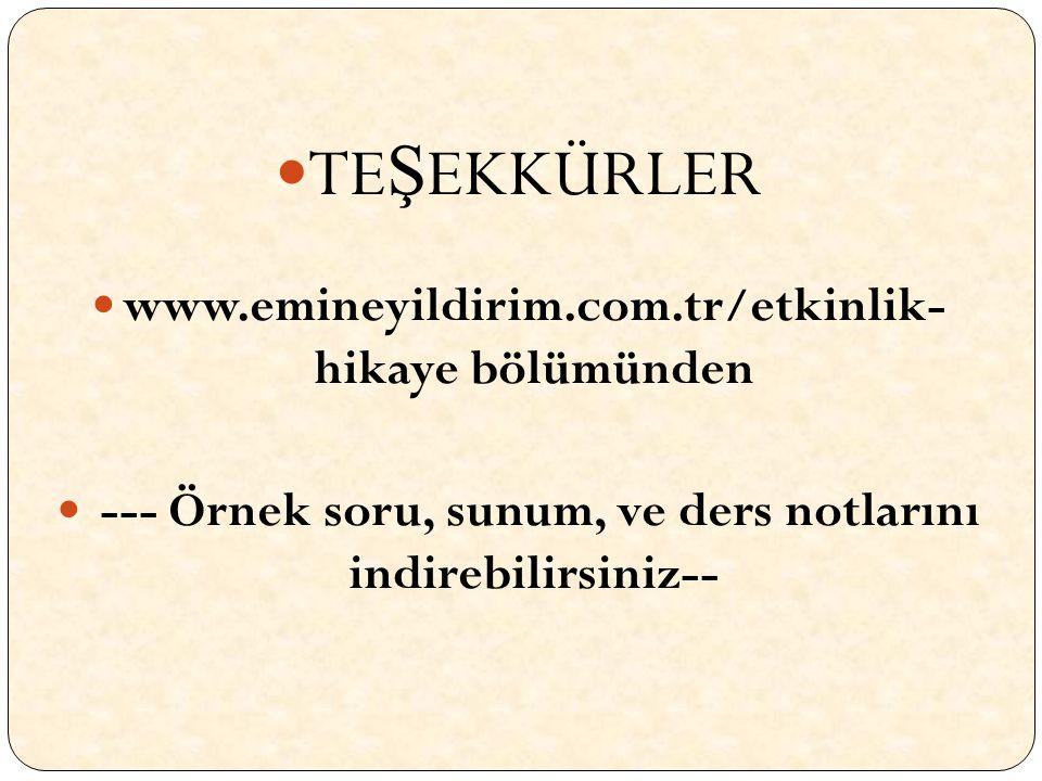 TEŞEKKÜRLER www.emineyildirim.com.tr/etkinlik- hikaye bölümünden