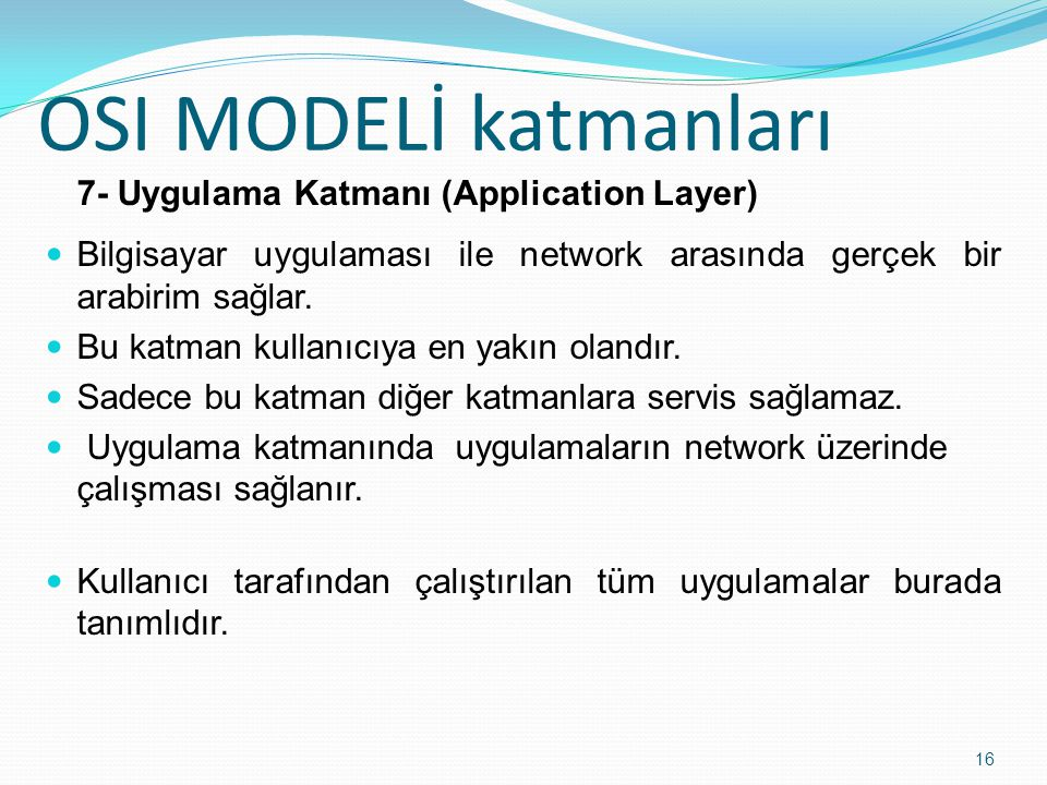 7- Uygulama Katmanı (Application Layer)