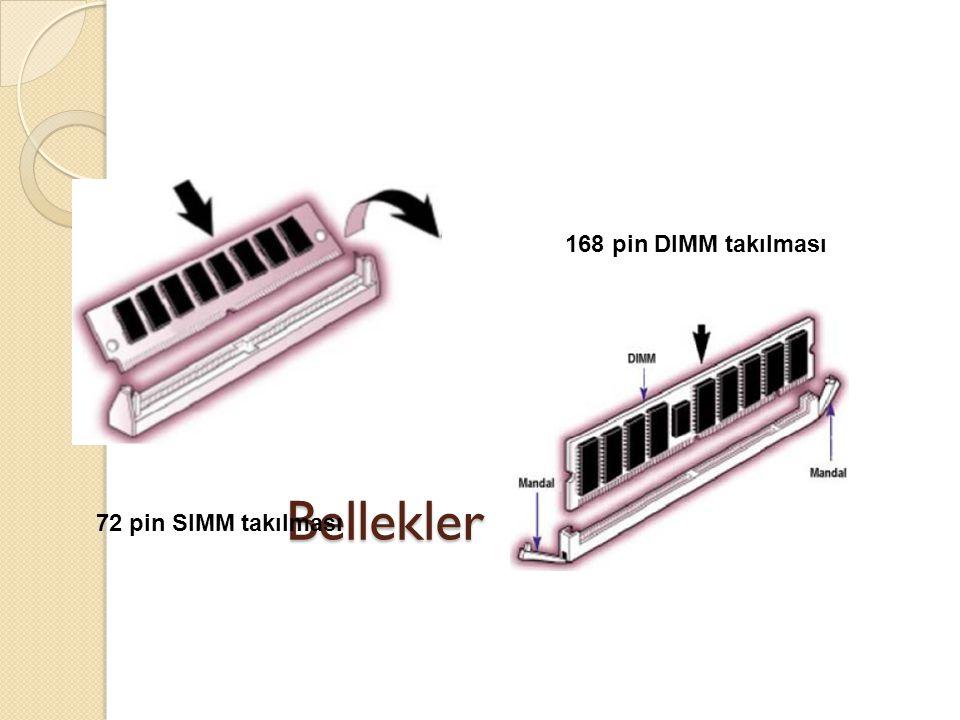 168 pin DIMM takılması Bellekler 72 pin SIMM takılması