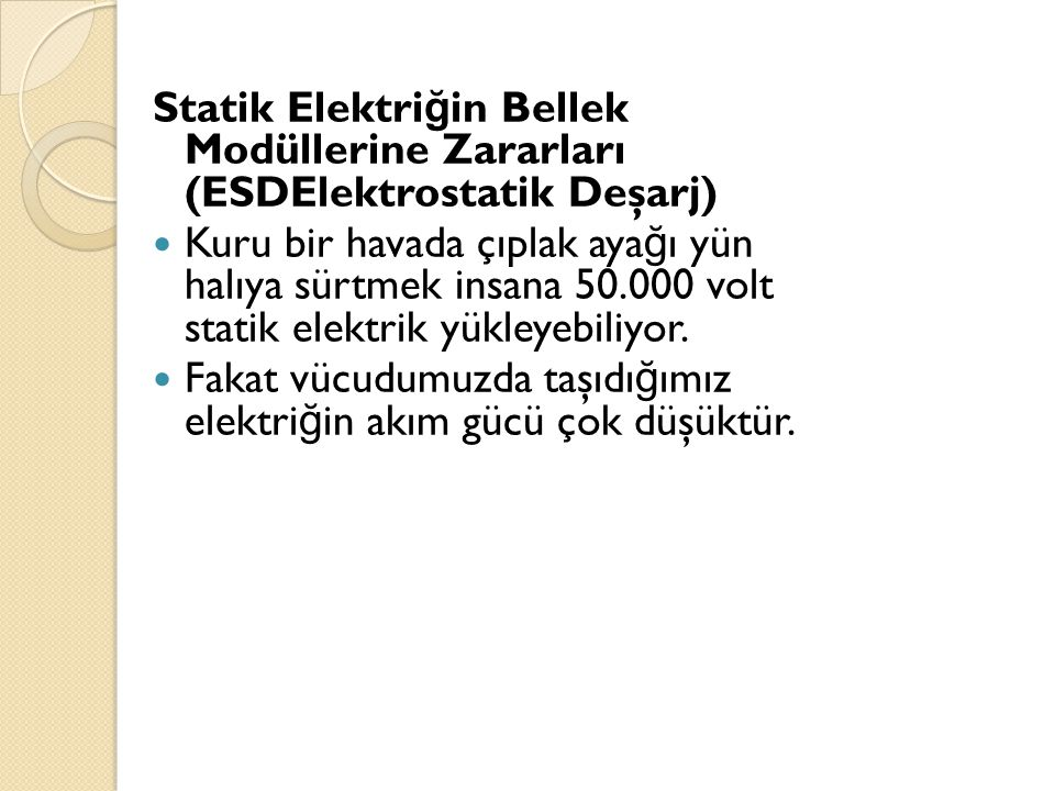 Statik Elektriğin Bellek Modüllerine Zararları (ESDElektrostatik Deşarj)