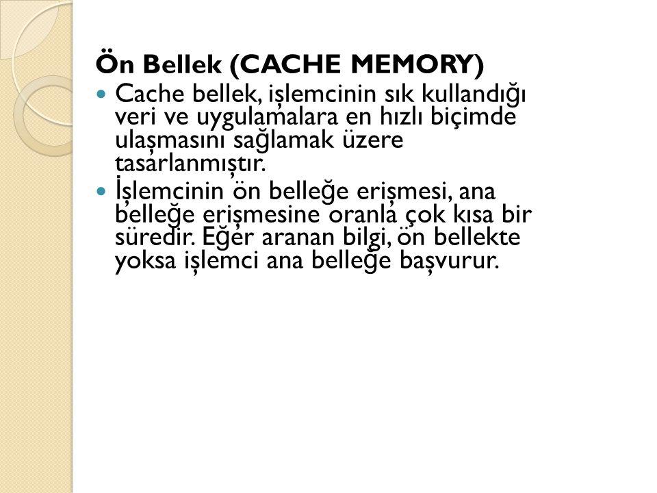 Ön Bellek (CACHE MEMORY)
