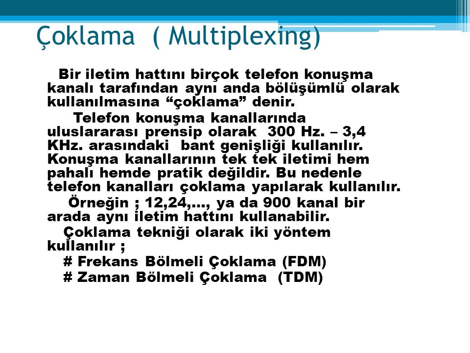 Çoklama ( Multiplexing)