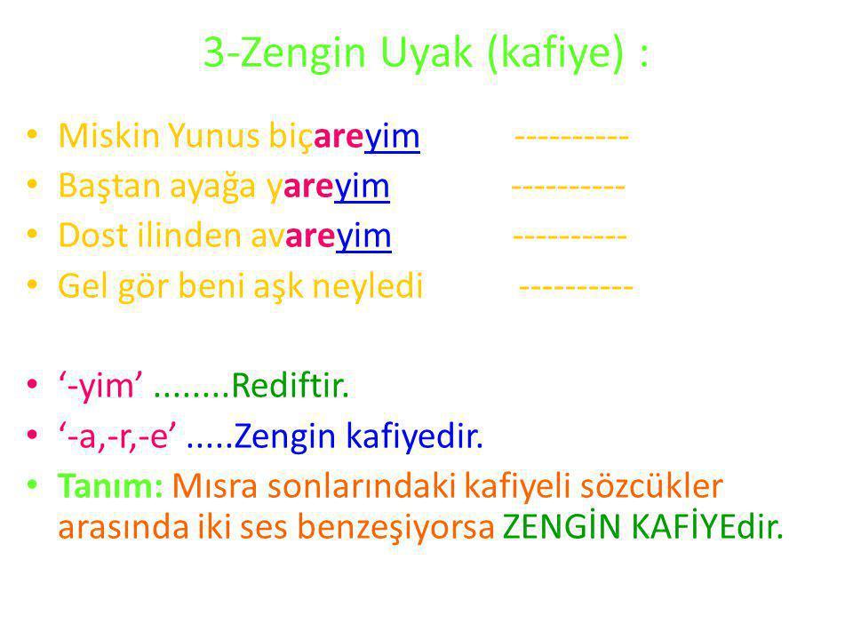 3-Zengin Uyak (kafiye) :
