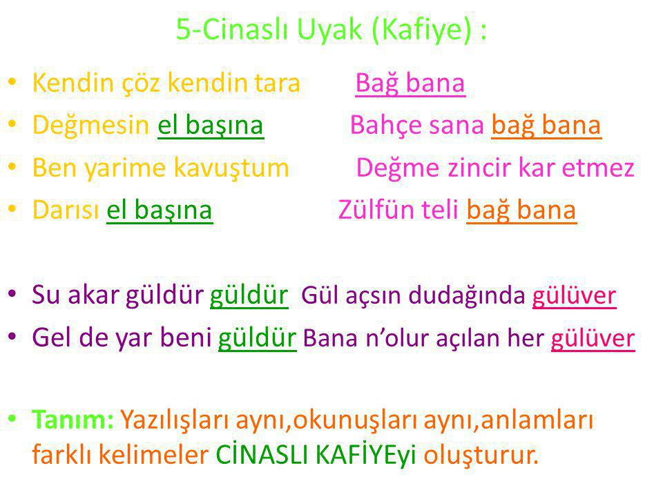 5-Cinaslı Uyak (Kafiye) :