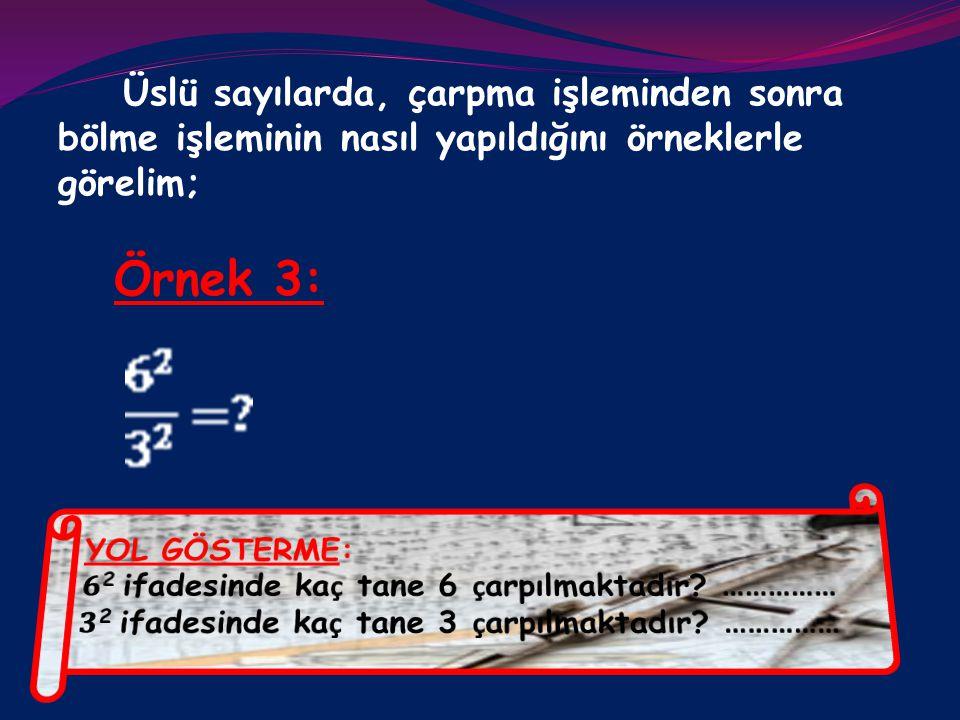 Örnek 3: Üslü sayılarda, çarpma işleminden sonra