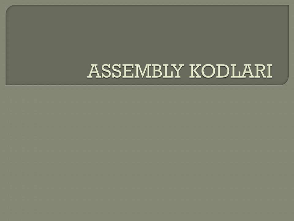 ASSEMBLY KODLARI