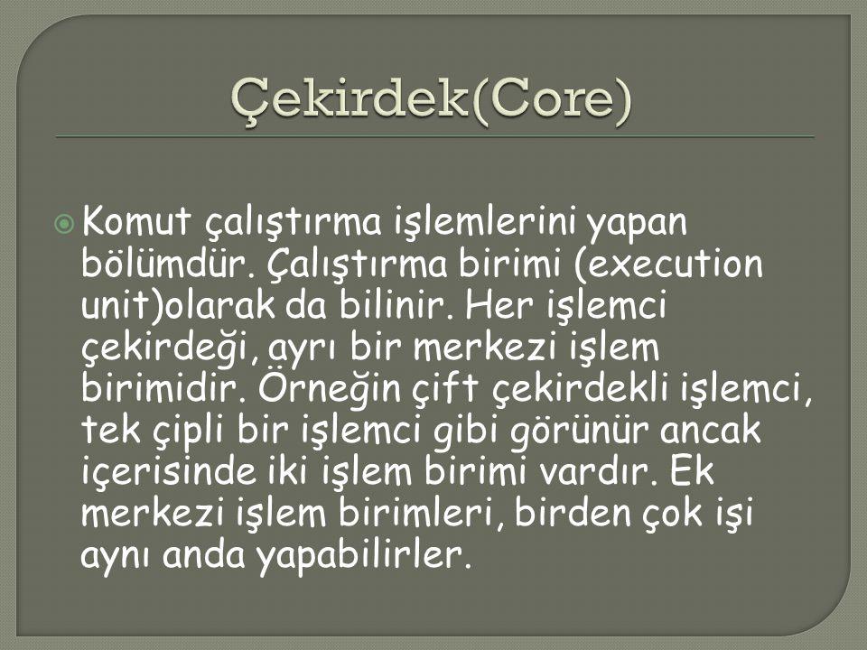 Çekirdek(Core)