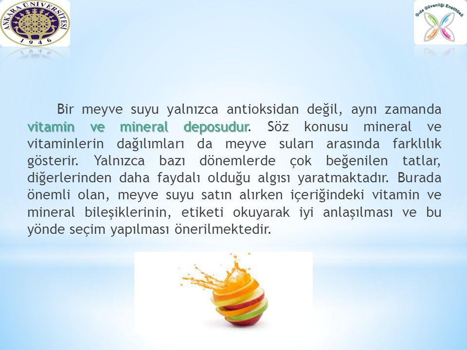 Bir meyve suyu yalnızca antioksidan değil, aynı zamanda vitamin ve mineral deposudur.