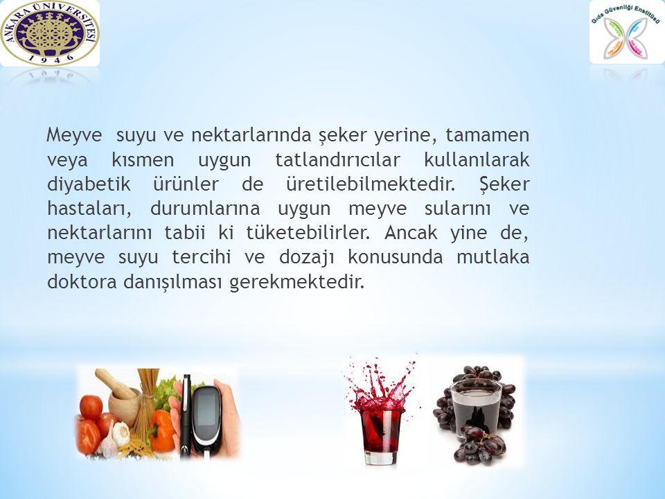 Meyve suyu ve nektarlarında şeker yerine, tamamen veya kısmen uygun tatlandırıcılar kullanılarak diyabetik ürünler de üretilebilmektedir.