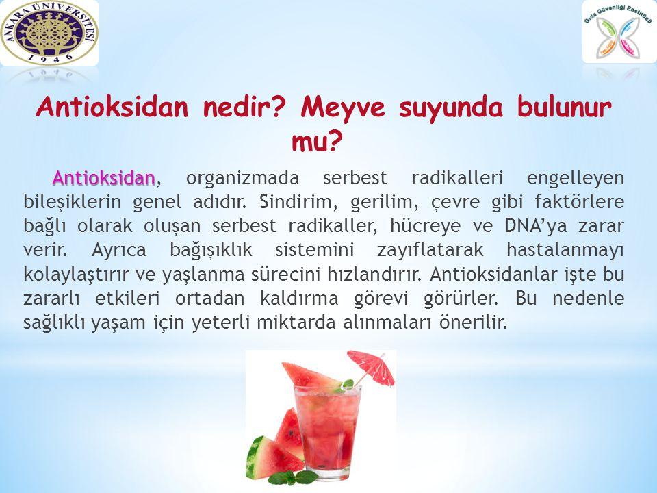 Antioksidan nedir Meyve suyunda bulunur mu