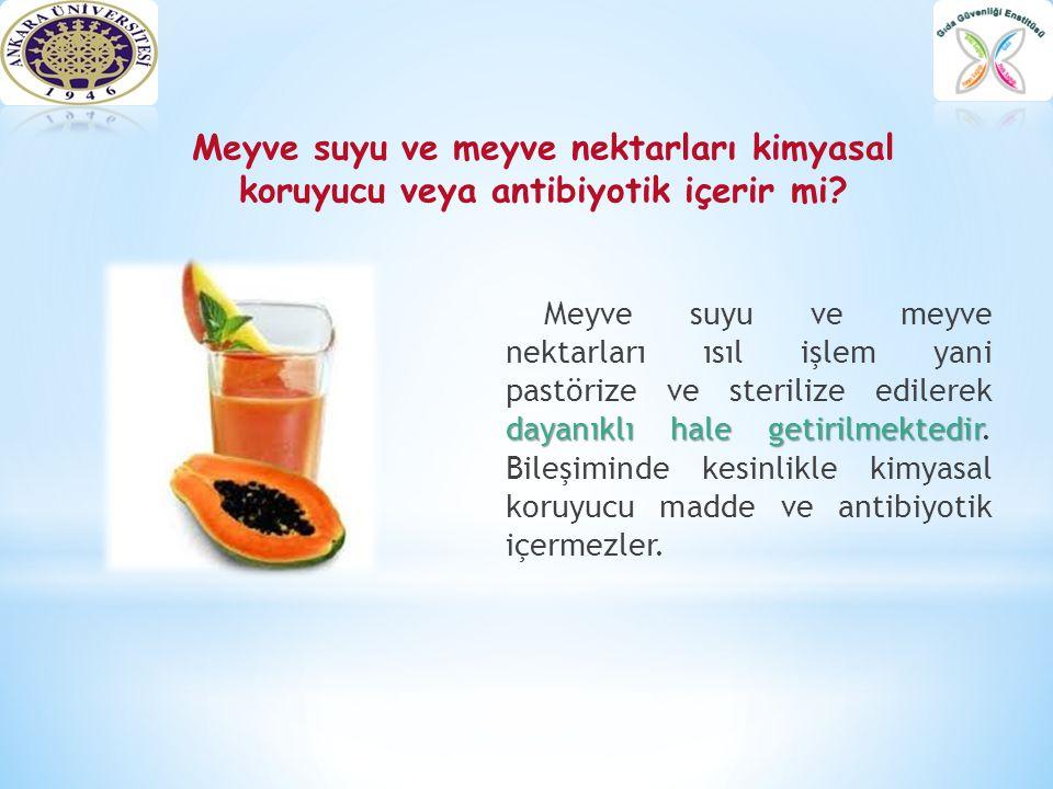 Meyve suyu ve meyve nektarları ısıl işlem yani pastörize ve sterilize edilerek dayanıklı hale getirilmektedir. Bileşiminde kesinlikle kimyasal koruyucu madde ve antibiyotik içermezler.