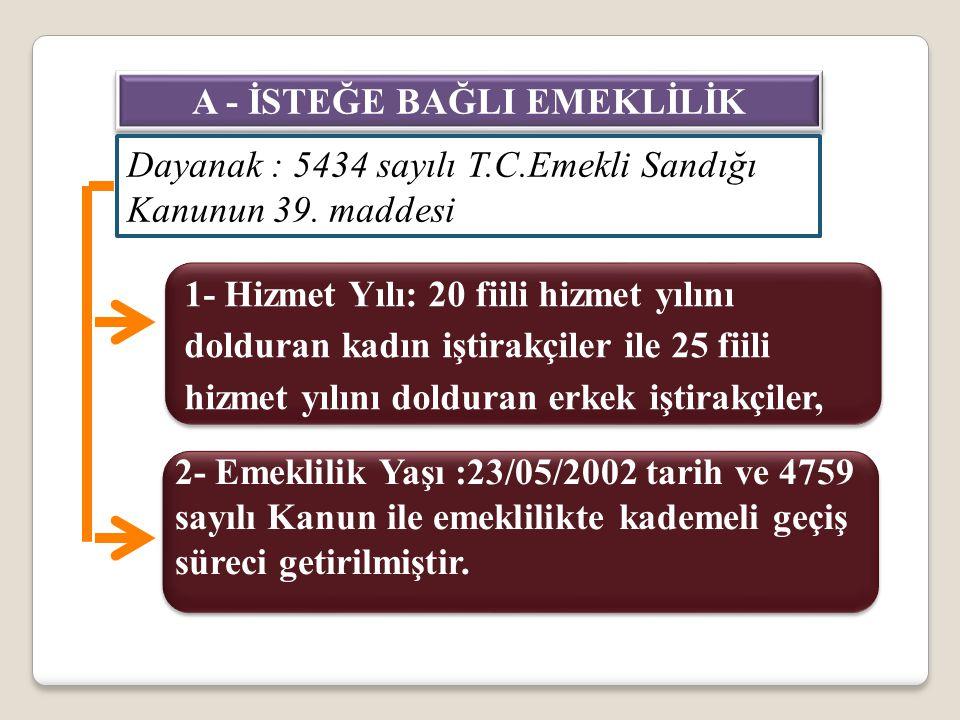 A - İSTEĞE BAĞLI EMEKLİLİK