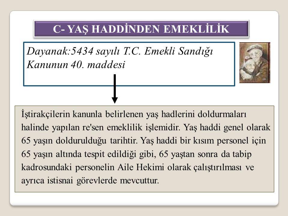 C- YAŞ HADDİNDEN EMEKLİLİK