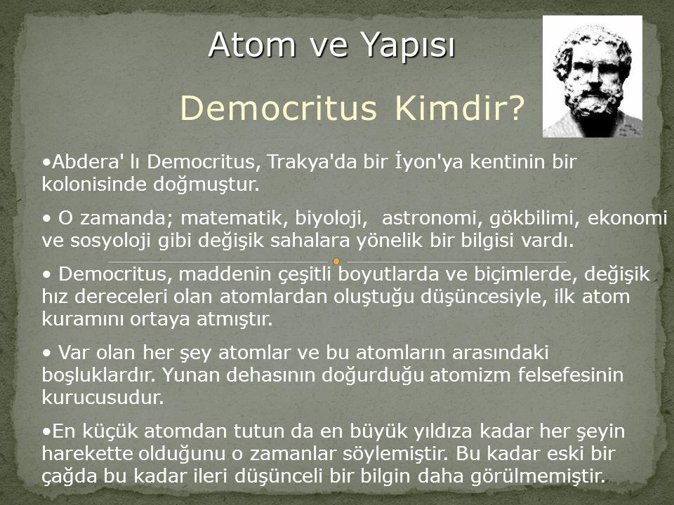 Atom ve Yapısı Democritus Kimdir