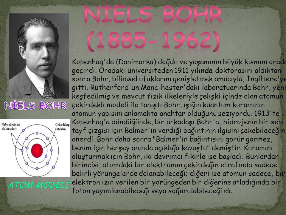 NİELS BOHR (1885-1962) NİELS BOHR ATOM MODELİ