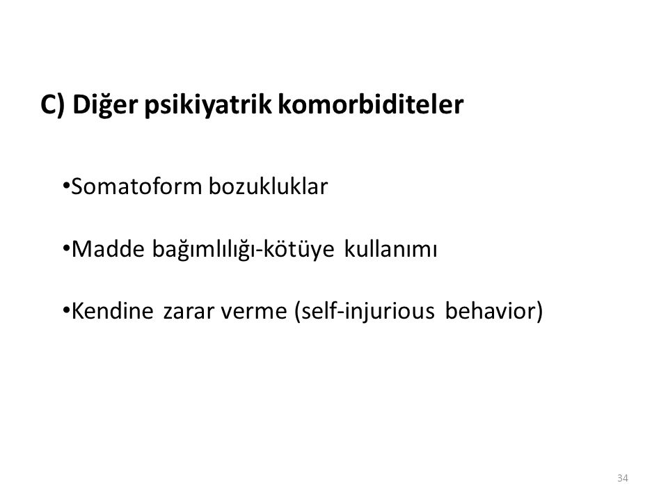 C) Diğer psikiyatrik komorbiditeler