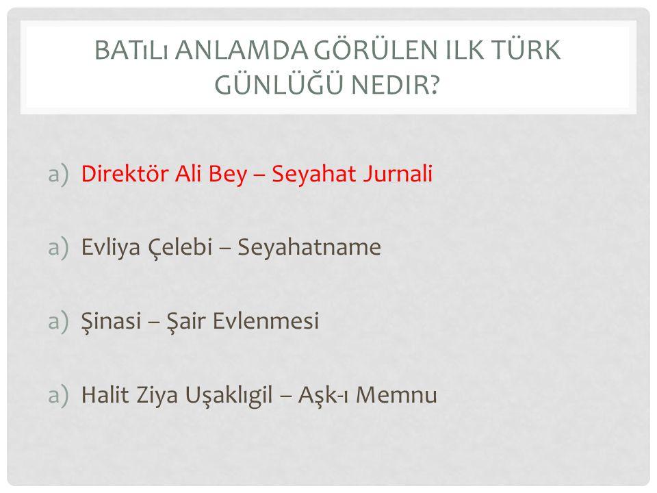 Batılı anlamda görülen ilk türk günlüğü nedir