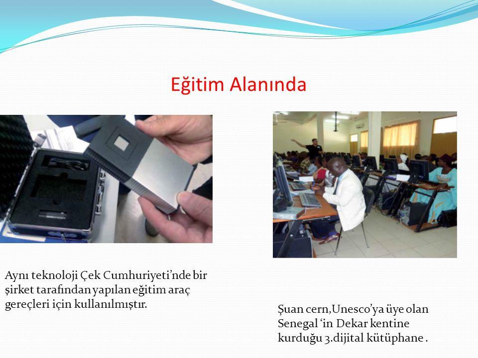 Eğitim Alanında Aynı teknoloji Çek Cumhuriyeti'nde bir şirket tarafından yapılan eğitim araç gereçleri için kullanılmıştır.