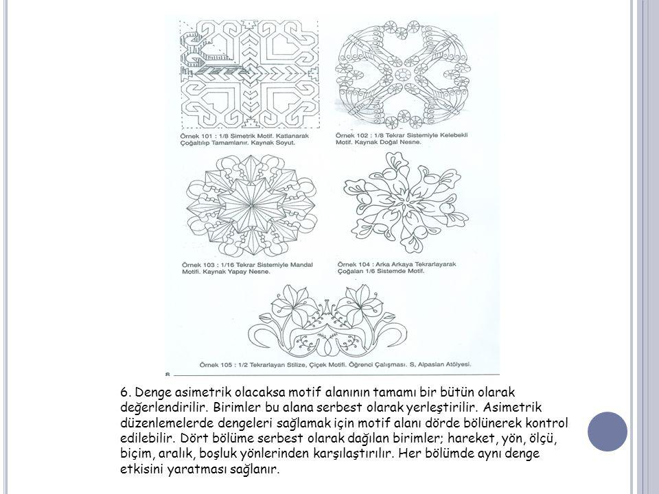 6. Denge asimetrik olacaksa motif alanının tamamı bir bütün olarak değerlendirilir.