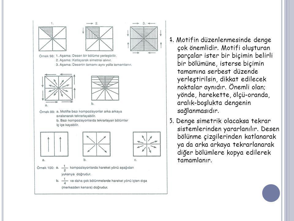 4. Motifin düzenlenmesinde denge çok önemlidir