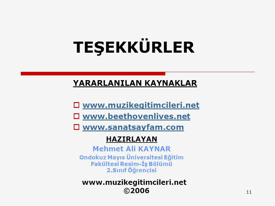 TEŞEKKÜRLER YARARLANILAN KAYNAKLAR www.muzikegitimcileri.net