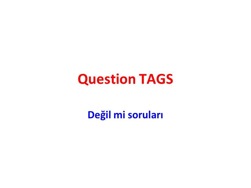 Question TAGS Değil mi soruları