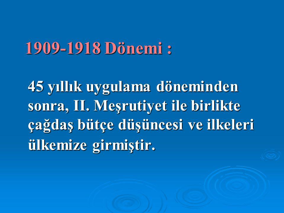 1909-1918 Dönemi : 45 yıllık uygulama döneminden sonra, II.