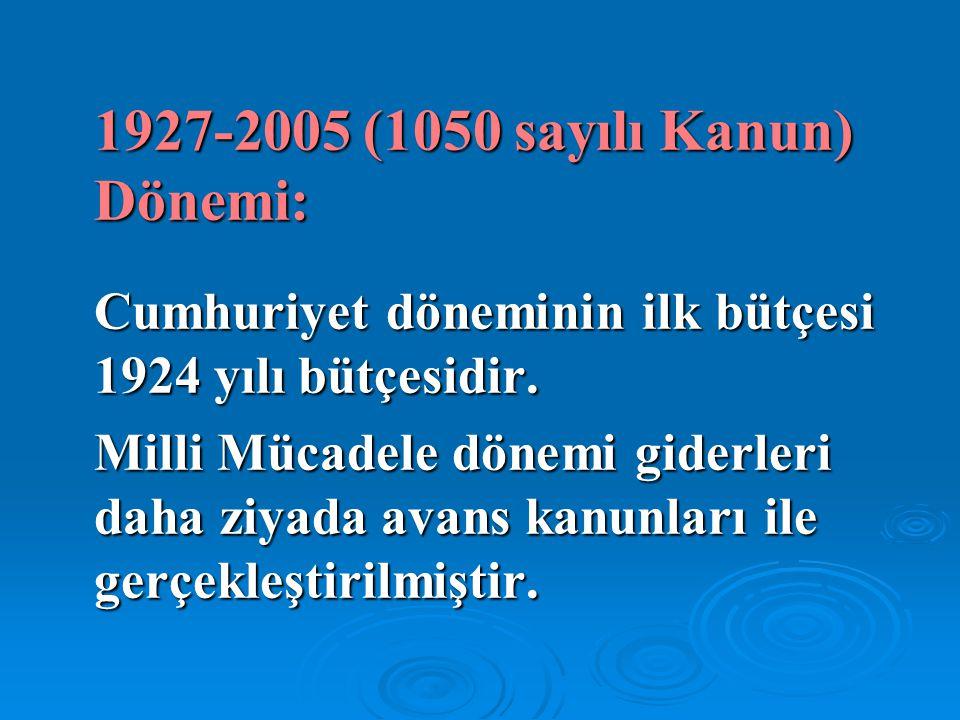 1927-2005 (1050 sayılı Kanun) Dönemi: