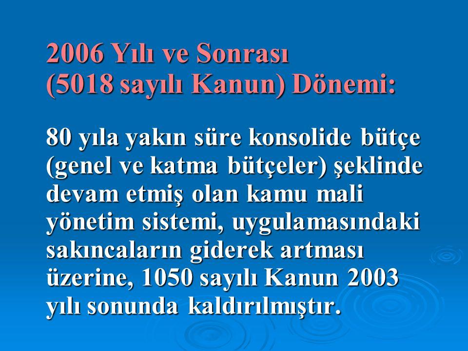 2006 Yılı ve Sonrası (5018 sayılı Kanun) Dönemi: