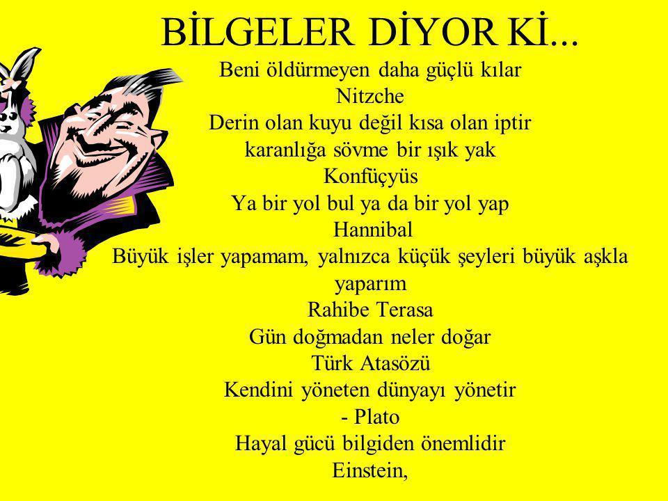 BİLGELER DİYOR Kİ...