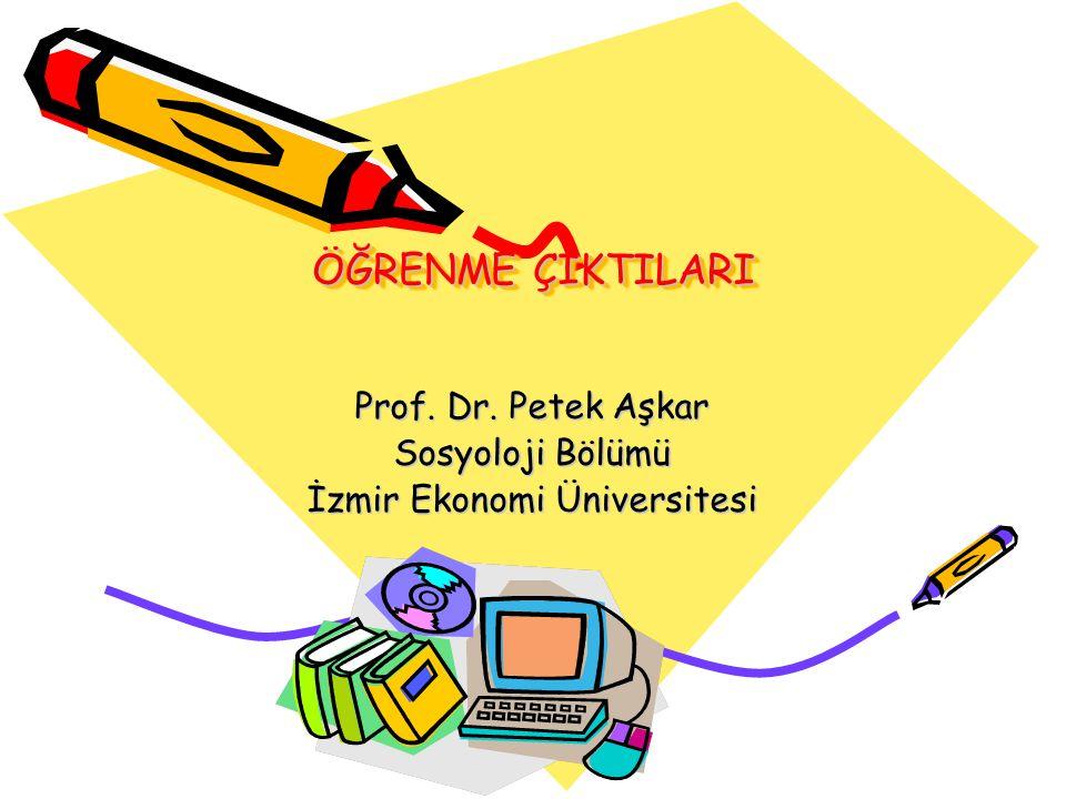 Prof. Dr. Petek Aşkar Sosyoloji Bölümü İzmir Ekonomi Üniversitesi